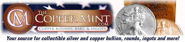 The Copper Mint, .999 fine copper bullion bars, rounds, coins, & ingots